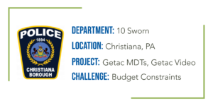 Quick facts about Christiana Borough's need for body-worn and in-car video and MDTs.